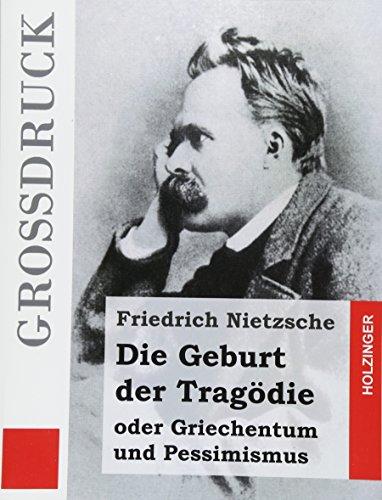 9781534714038: Die Geburt der Tragödie (Großdruck): oder Griechentum und Pessimismus (German Edition)