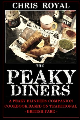 9781534714434: The Peaky Diners: A Peaky Blinders Companion Cookbook - Based on Traditional British Fare