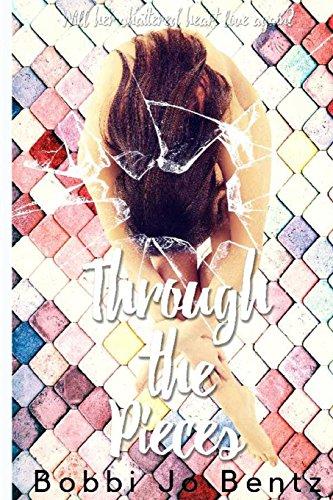 Through The Pieces: Bobbi Jo Bentz