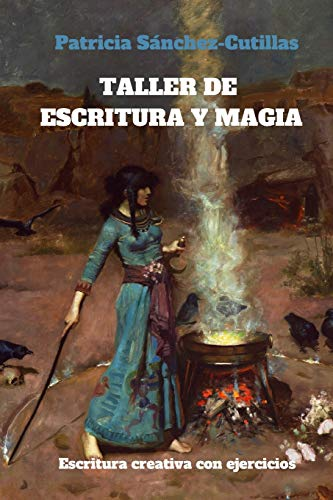 Taller de Escritura y Magia: Manual de: Sanchez-Cutillas, Patricia