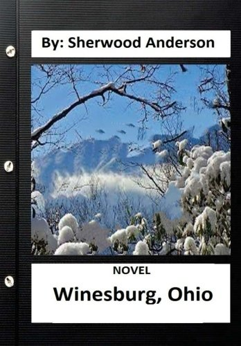 9781534725652: Winesburg, Ohio ( NOVEL ) By: Sherwood Anderson (Original Version)