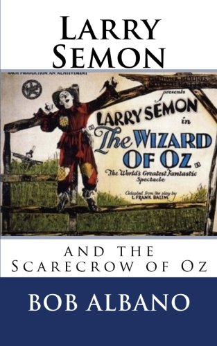 9781534727878: Larry Semon and the Scarecrow of Oz