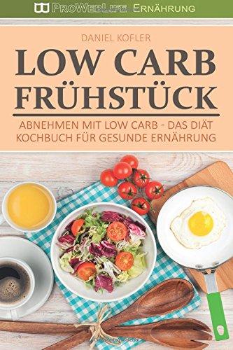 9781534728257 Low Carb Fruhstuck Abnehmen Mit Low Carb Das Diat