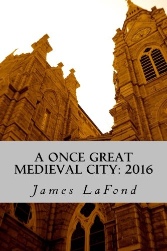 A Once Great Medieval City: 2016: Impressions of Baltimore Maryland: James LaFond