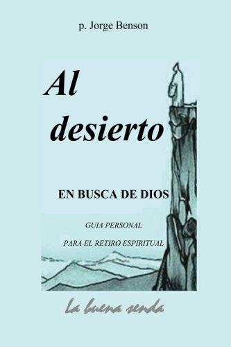 9781534732292: Al desierto, en busca de Dios: Guia personal para el retiro espiritual