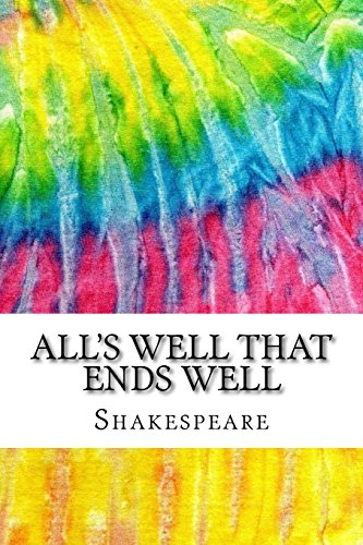 9781534733367: All's Well That Ends Well: Includes MLA Style Citations for Scholarly Secondary Sources, Peer-Reviewed Journal Articles and Critical Essays (Squid Ink Classics)