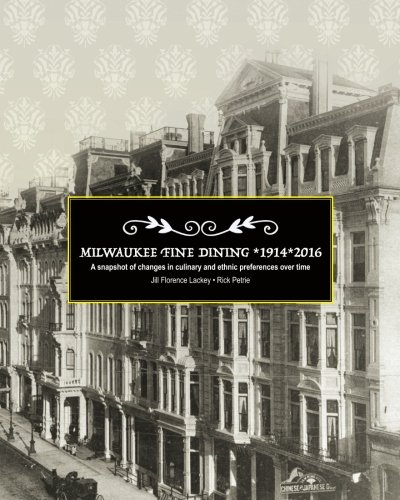 9781534734173: Milwaukee Fine Dining *1914 *2016: A snapshot of changes in culinary and ethnic preferences over time