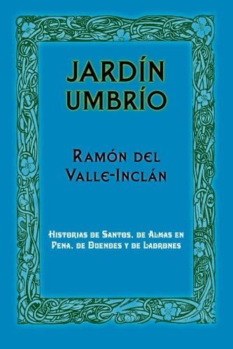 Jardin Umbrio: Del Valle-Inclan, Ramon