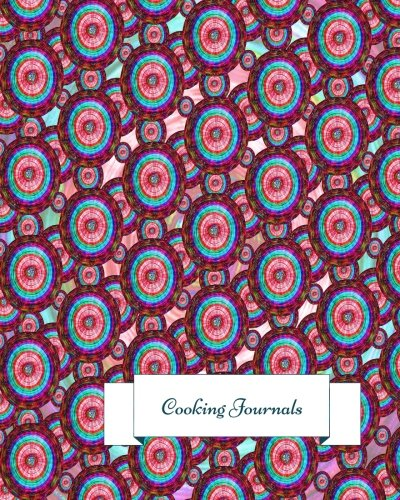 9781534746312: Cooking Journals: Journal Notebook. Recipe Keeper, Organizer To Write In, Storage for Your Family Recipes. Blank Book. Empty Fill in Cookbook Template 8 by 10in 100 pages
