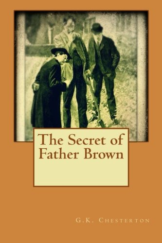 The Secret of Father Brown: Chesterton, G.K.