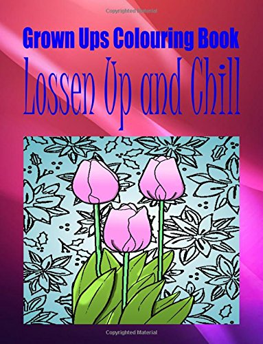 Grown Ups Colouring Book Lossen Up and: Fichter, April