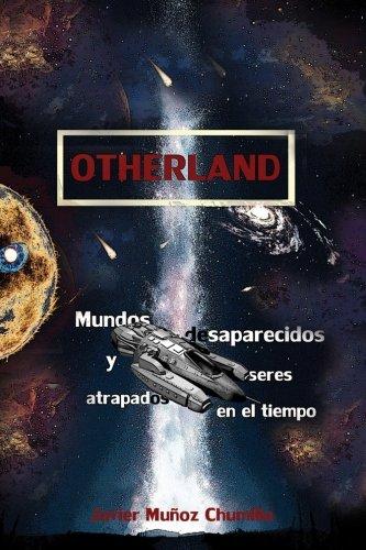 9781534749764: Otherland: Mundos desaparecidos y seres atrapados en el tiempo (Volume 1) (Spanish Edition)