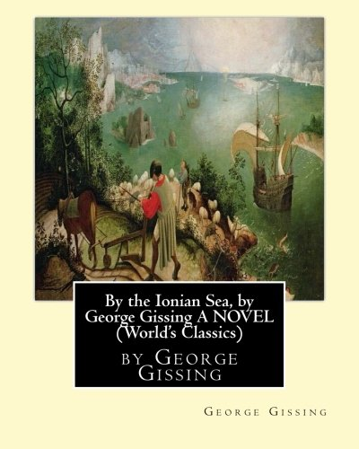 By the Ionian Sea, by George Gissing: Gissing, George