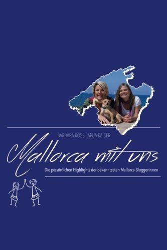 9781534758872: Mallorca mit uns!: Die persönlichen Highlights der bekanntesten Mallorca-Bloggerinnen