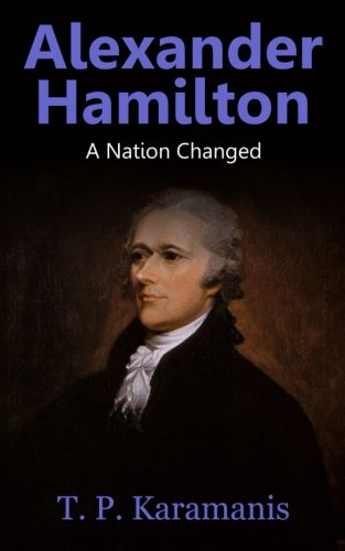 9781534760585: Alexander Hamilton: A Nation Changed (Founding fathers) (Volume 2)