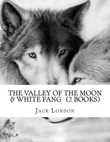 9781534763456: The valley of the moon & White fang (2 Books)