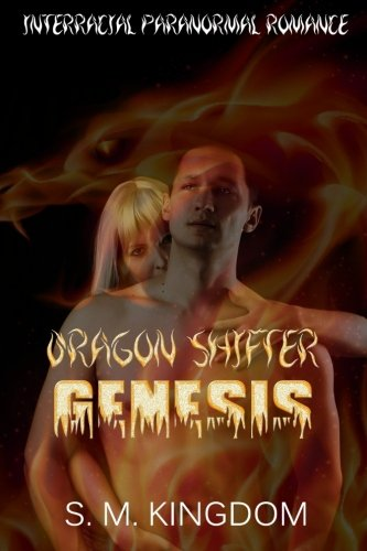 9781534765443: Dragon Shifter Genesis: Interracial Paranormal Romance AMWW, Supernatural Shapeshifter Thriller, Firefighter Romantic Suspense Mystery (Dragons Fire Dance Romance Series Collection) (Volume 2)