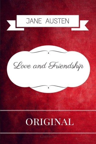9781534765689: Love and Friendship: By Jane Austen - Illustrated