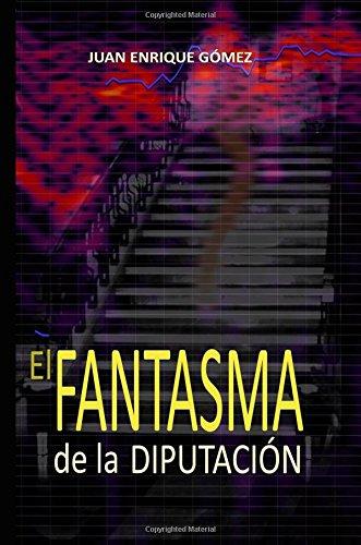 9781534766525: El Fantasma de la Diputacion (Cuadernos espectrales) (Volume 1) (Spanish Edition)