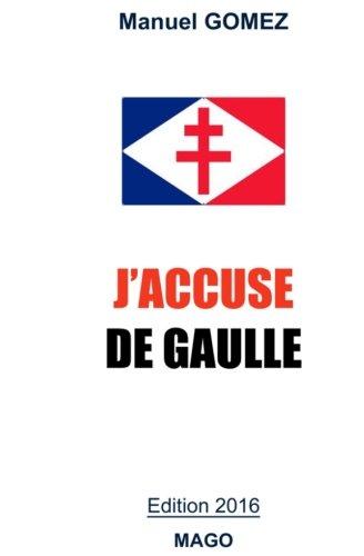9781534766983: J'accuse De Gaulle: Edition 2016