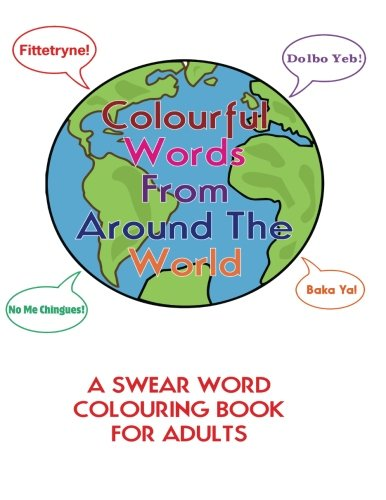 9781534768659: Colourful Words From Around The World:: A Swear Word Colouring Book For Adults