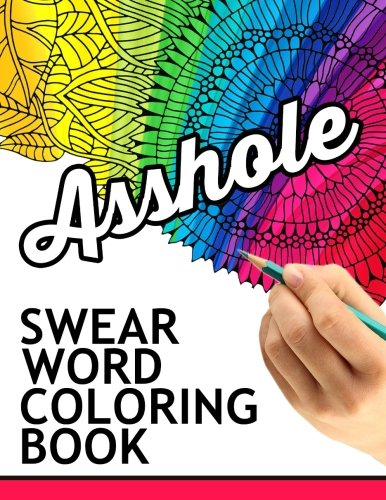 9781534771772: Swear words coloring book: Hilarious Sweary Coloring book For Fun and Stress Relief
