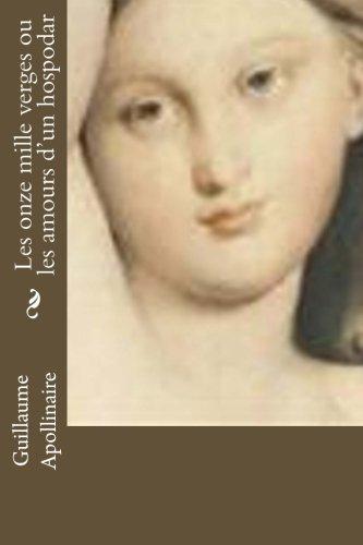 Les Onze Mille Verges Ou Les Amours: Apollinaire, Guillaume