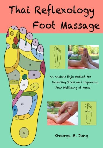 9781534782402: Thai Foot Reflexology Massage: An Ancient Style Method for Reducing Stress and Improving Your Wellbeing at Home