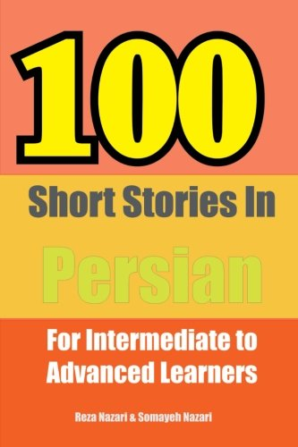 9781534784819: 100 Short Stories in Persian: For Intermediate to Advanced Persian Learners (Persian Edition)
