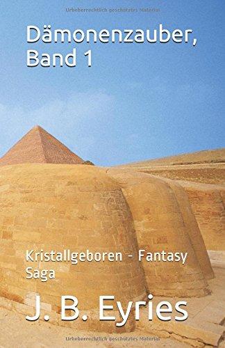 Dämonenzauber, Band 1: Kristallgeboren - Fantasy Saga: Eyries, J. B.;