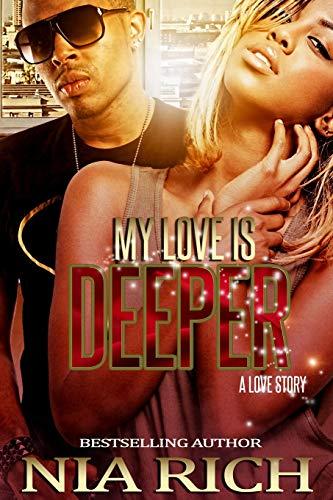 My Love Is Deeper: A Love Story: Nia Rich