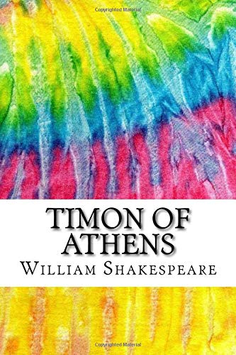 9781534788176: Timon of Athens: Includes MLA Style Citations for Scholarly Secondary Sources, Peer-Reviewed Journal Articles and Critical Essays (Squid Ink Classics)