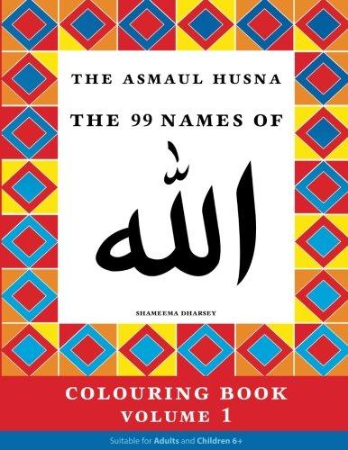 The Asmaul Husna Colouring Book Volume 1: Dharsey, Shameema