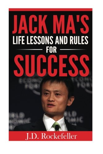 9781534789517: Jack Ma's Life Lessons and Rules for Success (J.D. Rockefeller's Book Club)