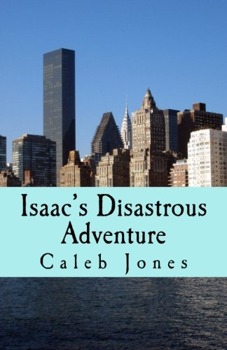 Isaac's Disastrous Adventure: An Assassin Impossible Spinoff: Jones, Caleb