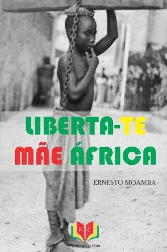Liberta-Te Mae Africa (Paperback) - MR Ernesto Moamba