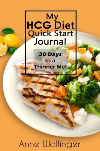 9781534794962: My HCG Diet Quick Start Journal: 30 Days to a Thinner Me!