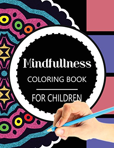 9781534798601: Mindfulness Coloring Book for Children: The best collection of Mandala Coloring book