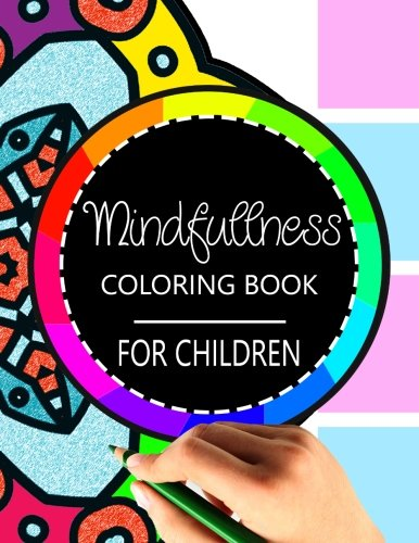9781534798618: Mindfulness Coloring Book for Children: The best collection of Mandala Coloring book