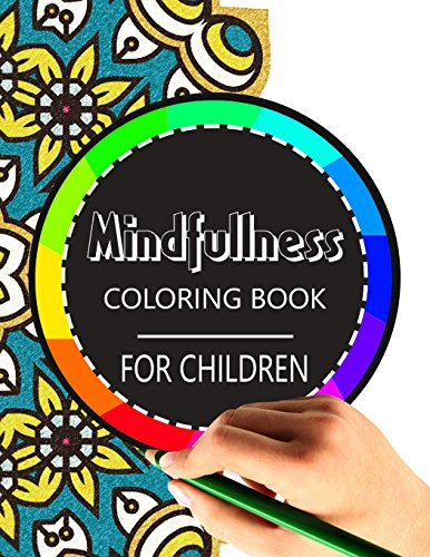 9781534798625: Mindfulness Coloring Book for Children: The best collection of Mandala Coloring book