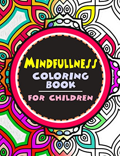 9781534798649: Mindfulness Coloring Book for Children: The best collection of Mandala Coloring book