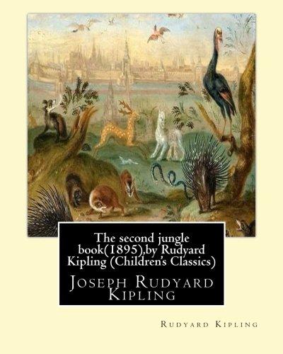 The Second Jungle Book(1895), by Rudyard Kipling: Rudyard Kipling