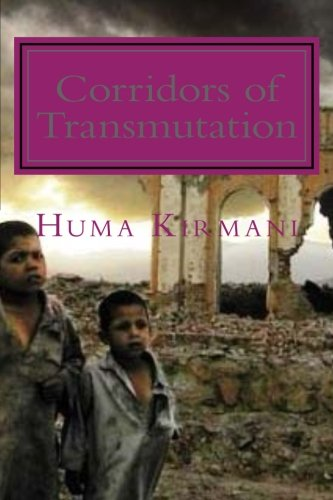 Corridors of Transmutation: Tears of Jasmine: Kirmani, Huma