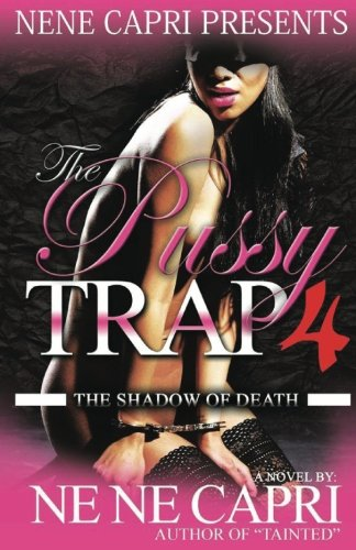 9781534801776: The Pussy Trap 4: The Shadow of Death: The Shadow of Death (The Pussy Trap Series) (Volume 4)