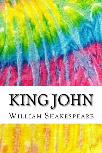 King John: Includes MLA Style Citations for: William Shakespeare
