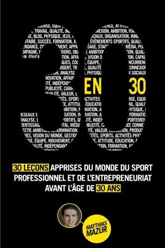 9781534803831: 30 en 30: 30 Leçons Apprises du Monde du Sport Professionnel et de l'Entrepreneuriat avant l'Âge de 30 ans