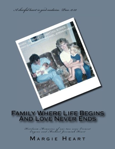 9781534806313: Family Where Life Begins And Love Never Ends: Heirloom Memories of our two sons Errnest Eugene and Michael Jeremiah Heart