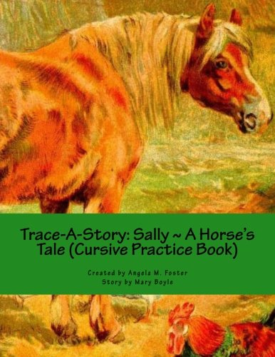 Trace-A-Story: Sally a Horse's Tale (Cursive Practice: Foster, Angela M.