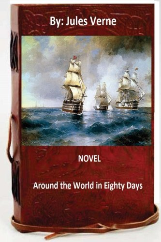 9781534809581: Round the World in Eighty Days.NOVEL By: Jules Verne (classic adventure)