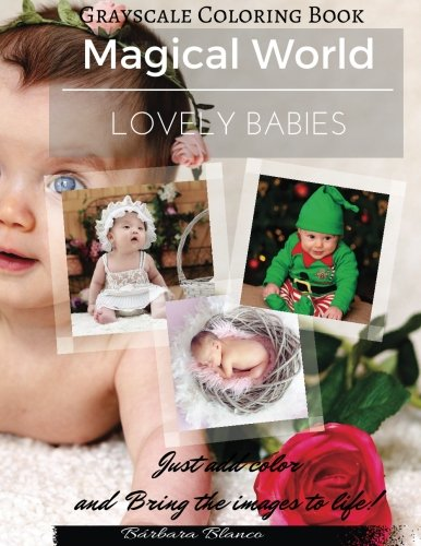 9781534809956: Lovely Babies: Grayscale Coloring Book (Magical World) (Volume 4)